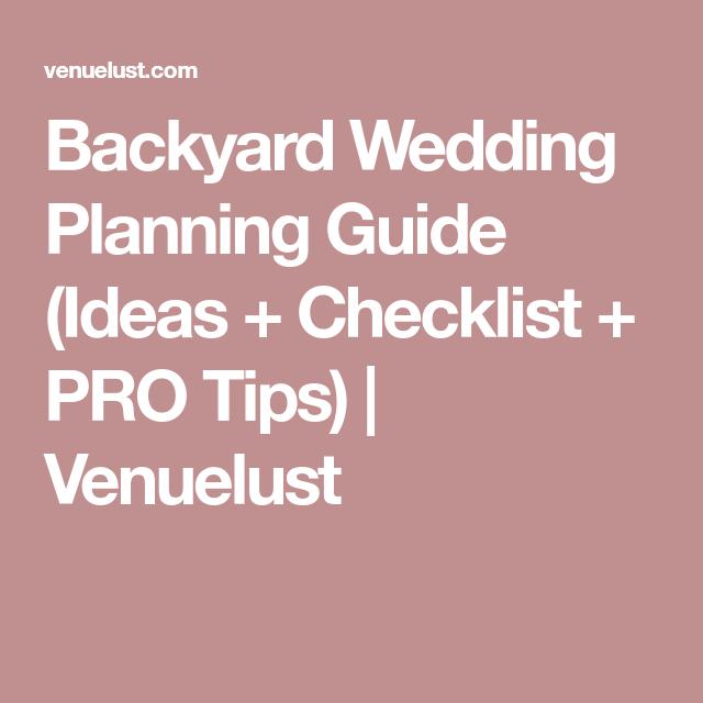Backyard Wedding Planning Guide (Ideas + Checklist + PRO Tips) | Venuelust