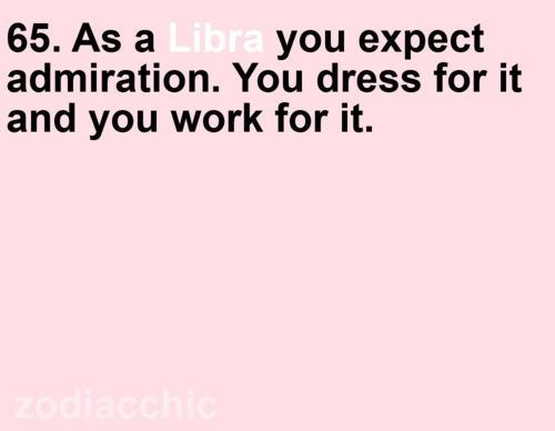 I think this is one of my libra traits that maybe I should work on