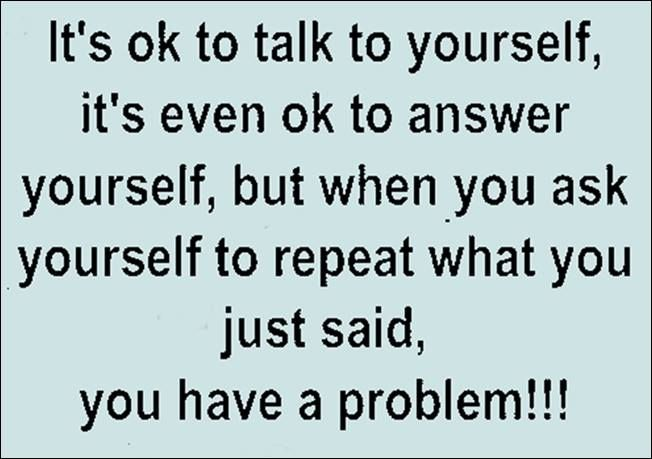 Its Ok To Talk To Yourself Funny Quotes Quote Crazy Lol Funny Quote Funny Quotes Humor Funny Quotes Talking To You Psychology Quotes
