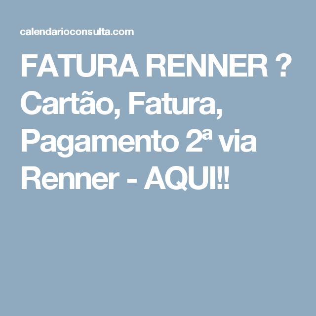 FATURA RENNER → Cartão, Fatura, Pagamento 2ª via Renner