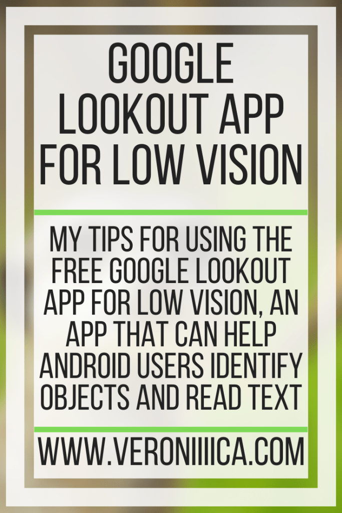 Google Lookout App For Low Vision. My tips for using the