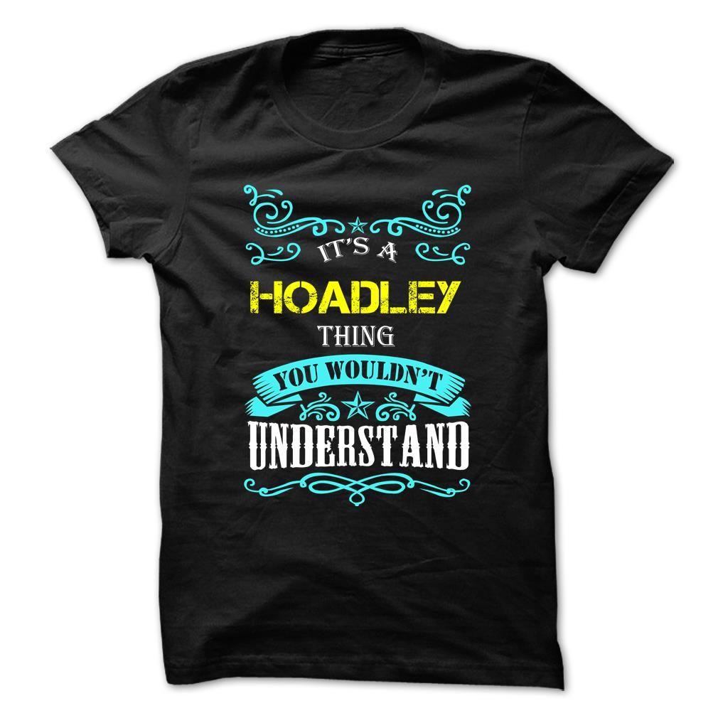 [New tshirt name origin] HOADLEY Coupon Today Hoodies, Tee Shirts