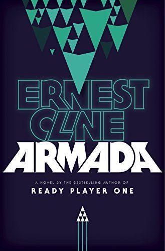 Amazon Com Armada A Novel Ebook Ernest Cline Kindle Store Armada Book Armada Ernest Cline Ready Player One