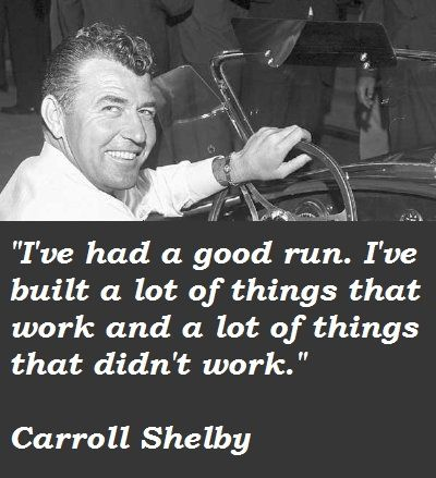 Carroll Shelby S Quote 1 With Images Carroll Shelby Shelby