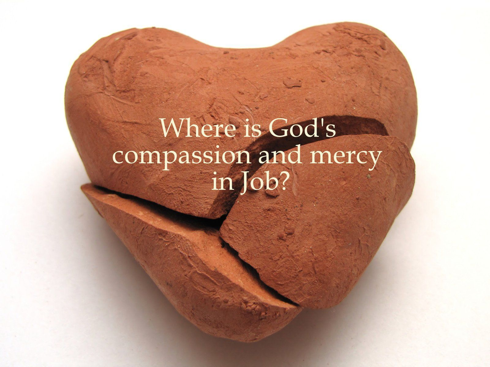 Where Is God S Compassion And Mercy In Job