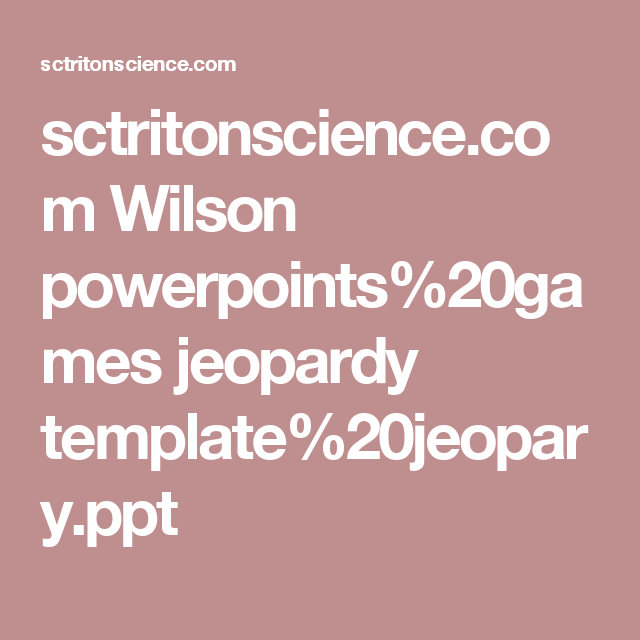 SctritonscienceCom Wilson PowerpointsGames Jeopardy Template