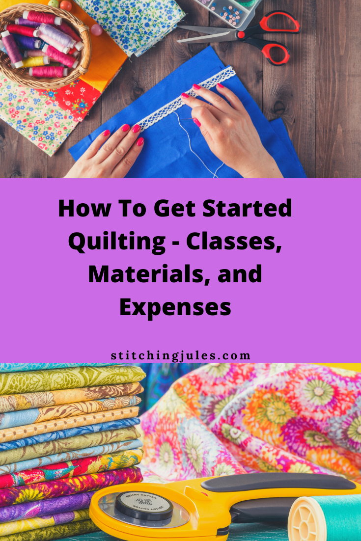 How To Get Started Quilting Classes Materials And Expenses In 2020 Quilting Classes Start Quilting Quilts