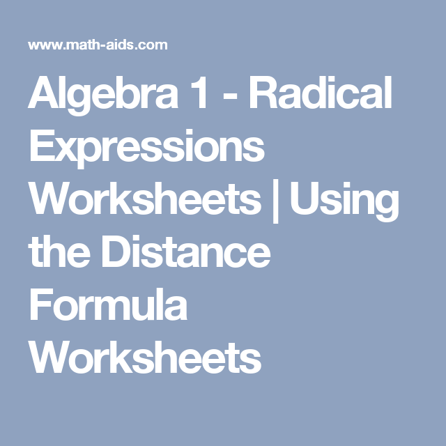 Algebra 1 Radical Expressions Worksheets Using The Distance