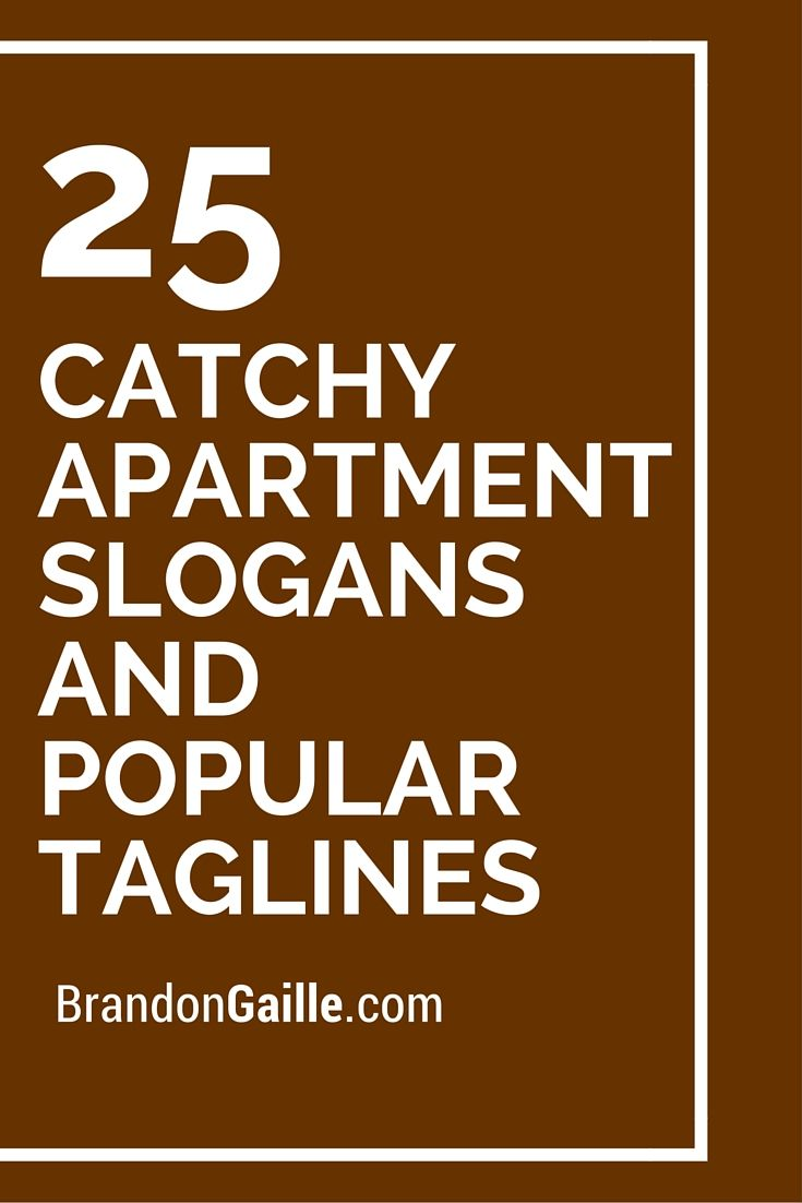 Catchy Apartment Slogans And Por Taglines Real Estate Tag Lines Resident Retention Leasing Office