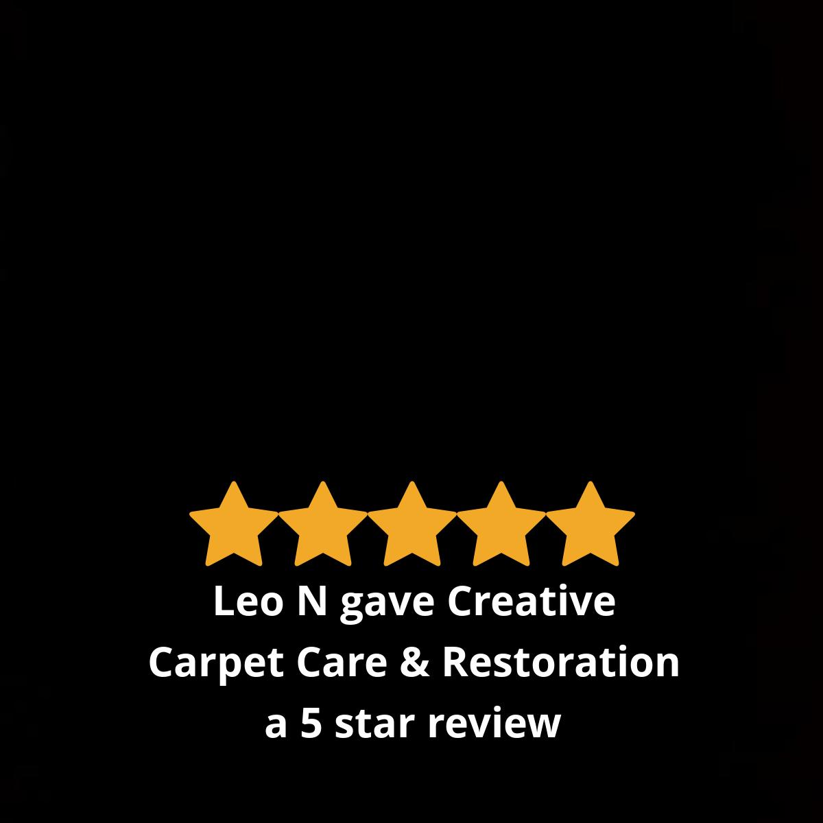 Leo N Gave Creative Carpet Care Restoration 5 Out Of 5 Stars Carpet Care Business Photos Restoration