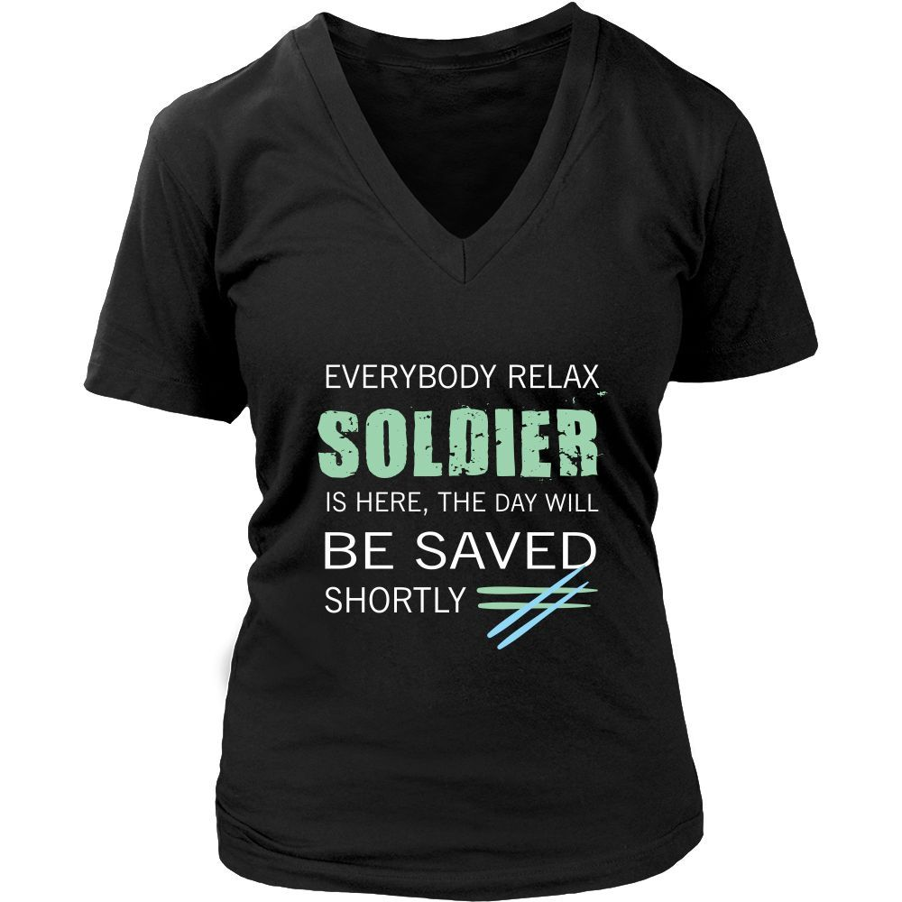 Soldier Shirt - Everyone relax the Soldier is here, the day will be save shortly - Profession Gift