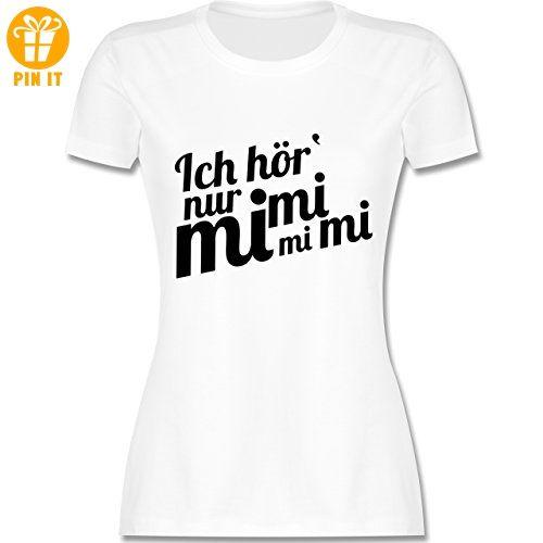 Statement Shirts   Ich Höre Immer Nur Mimimi   S   Weiß   L191    Tailliertes Premium T Shirt Mit Rundhalsausschnitt Für Damen   T Shirts Mit  Spruch ...