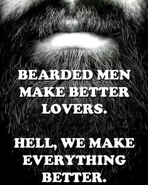 Beards Make It Better With Images Beard Humor Beard Quotes
