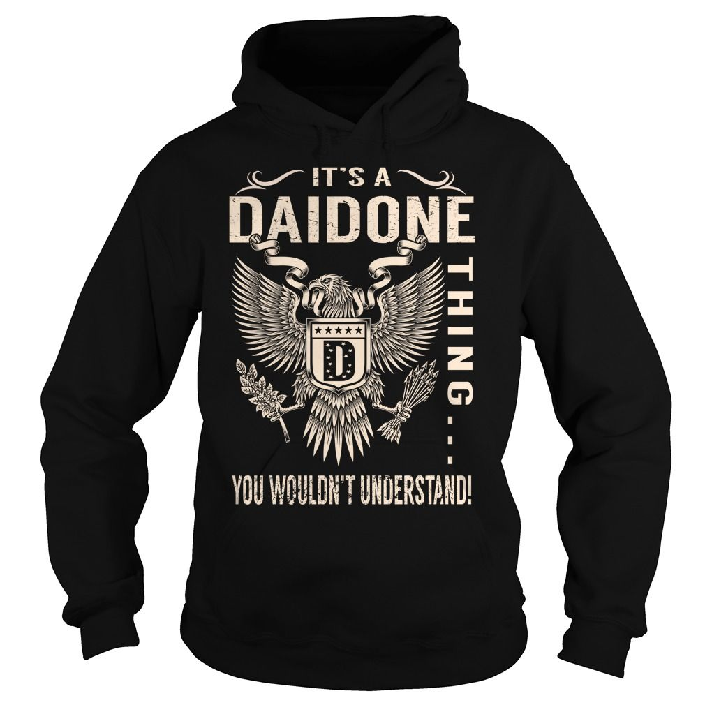 [Top tshirt name ideas] Its a DAIDONE Thing You Wouldnt Understand Last Name Surname T-Shirt Eagle Discount Today Hoodies, Tee Shirts
