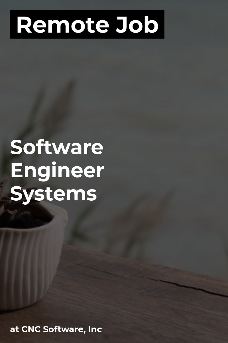 Remote Software Engineer Systems at CNC Software, Inc
