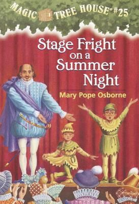 Stage Fright on a Summer Night (Magic Tree House, #25)