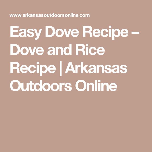 Easy Dove Recipe – Dove and Rice Recipe | Arkansas Outdoors Online