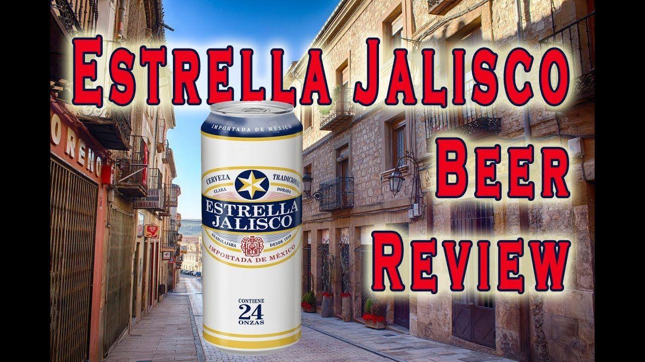 Estrella Jalisco Mexican Beer Review Mexican Beer Beer Mexican
