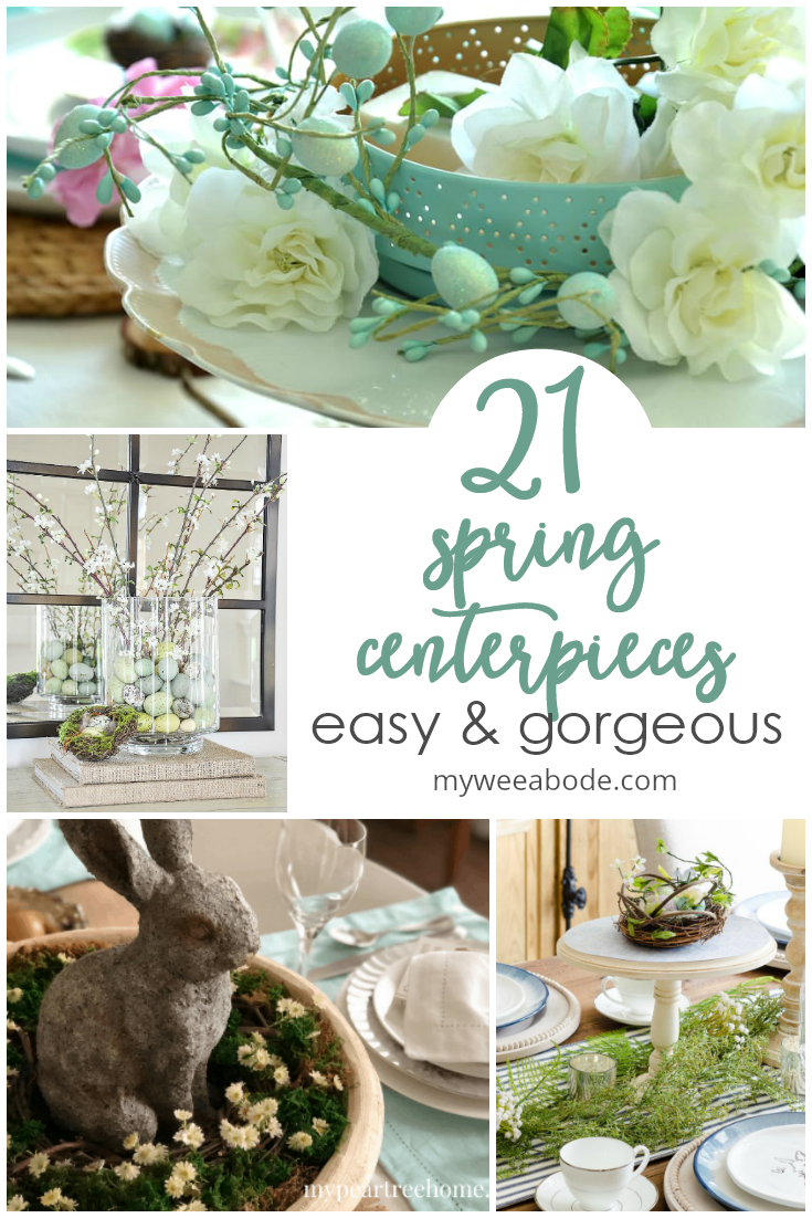 21 Easy And Lovely Spring Centerpieces My Wee Abode In 2020 Spring Centerpiece Spring Decor Diy Spring Diy Projects