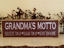 "Primitive Country Shelf Sitter Sign....""Grandma's Motto........."""