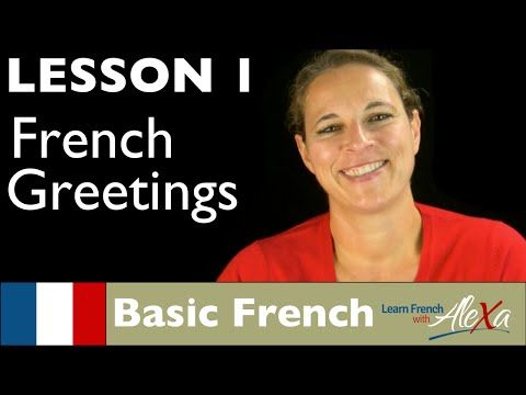 French greetings french essentials lesson 1 youtube teaching french greetings french essentials lesson 1 youtube m4hsunfo
