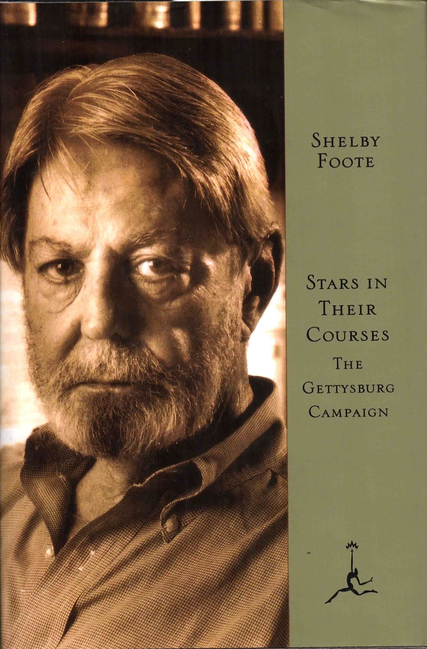 Stars In Their Courses The Gettysburg Campaign By Shelby Foote Modern Library Edition 1994 A Classy Under Sized Hard Shelby Foote Gettysburg Modern Library