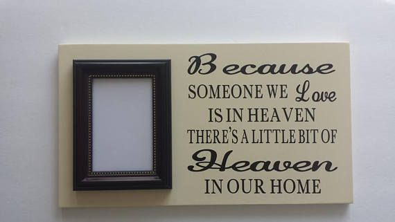 Because Someone We Love Is In Heaven Picture Frame With Vinyl