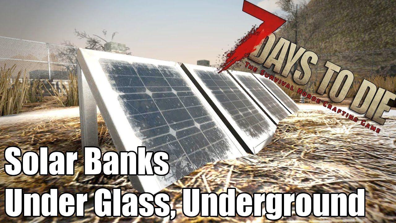 7 Days To Die Solar Banks Under Glass Underground Power Time Alph Solar Solar Panels 7 Days To Die