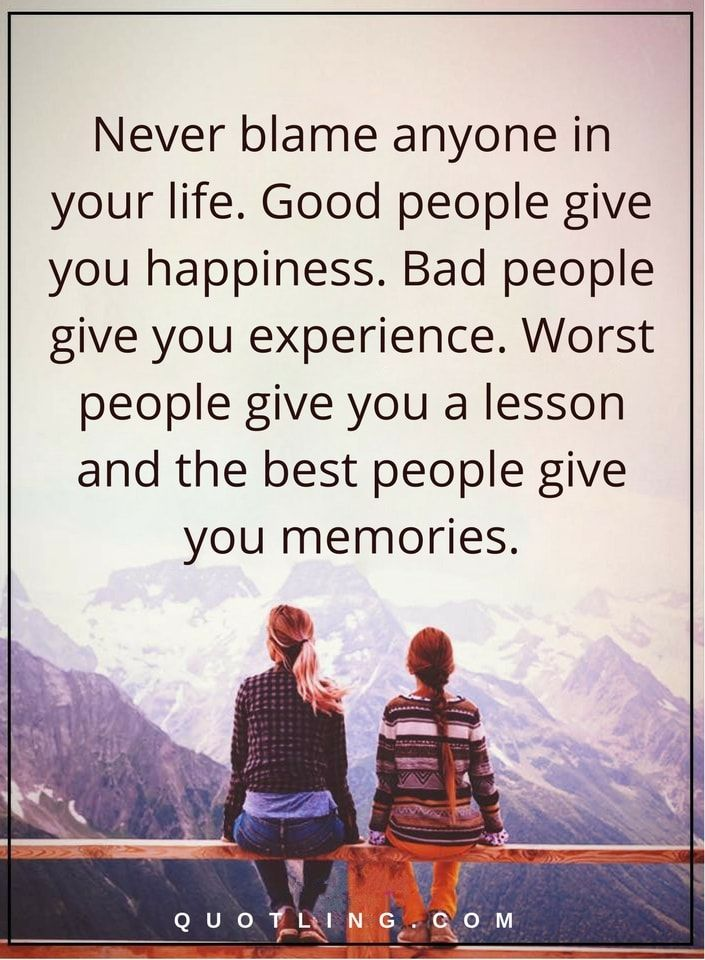 life quotes Never blame anyone in your life Good people