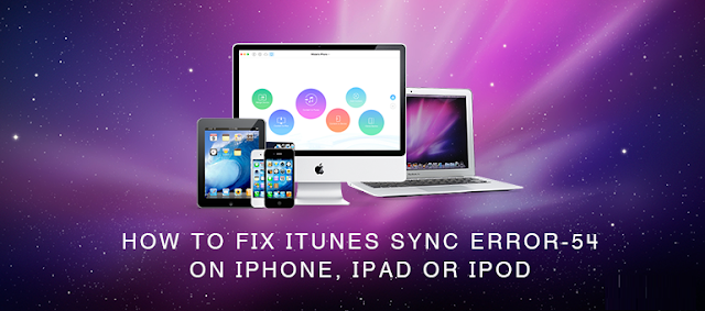How to Resolve iTunes Syncing Error 54 and making it to
