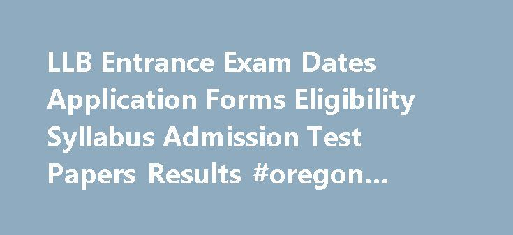 LLB Entrance Exam Dates Application Forms Eligibility Syllabus - application forms