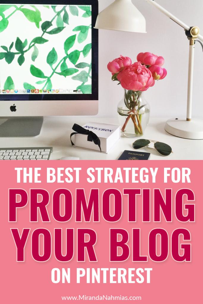 The Best Strategy for Promoting Your Blog on Pinterest // Miranda Nahmais