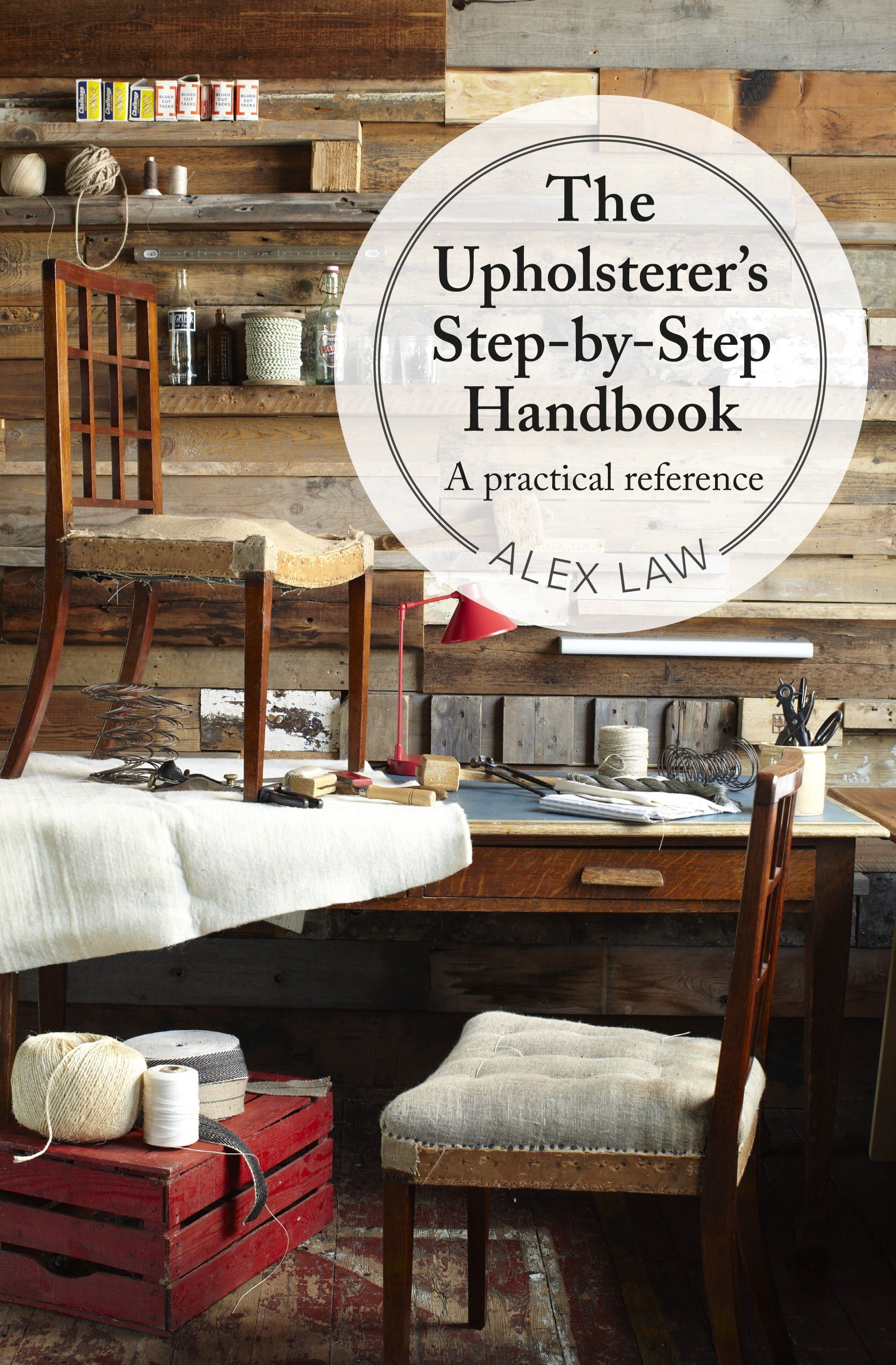 The Upholsterers Step-by-Step Handbook by Alex Law