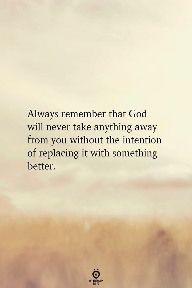 Always Remember that God Will Never Take Anything
