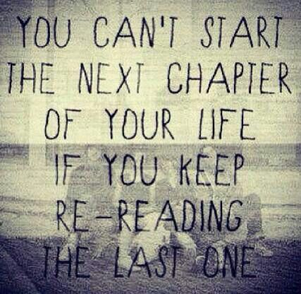 Starting a new chapter in my life. Powerful words, Quote