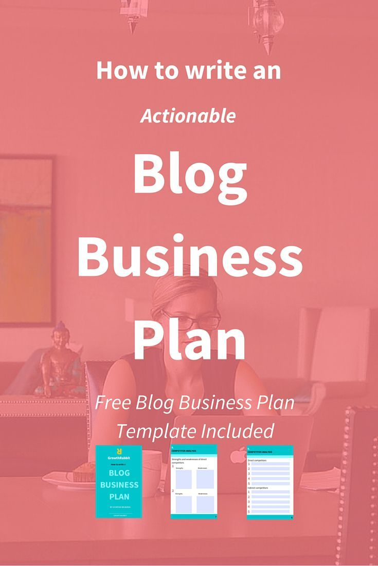 How to write an actionable blog business plan free template this is a must for those of you who want to convert the blog into a profitable business free template included accmission Images