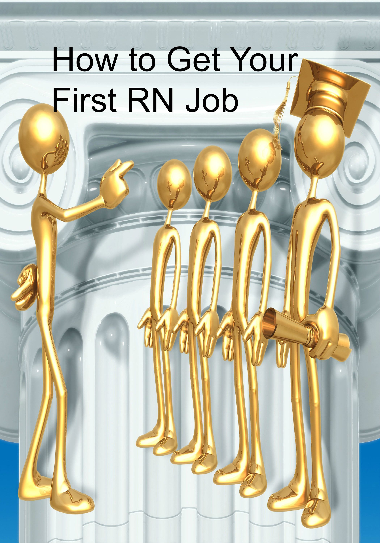 Applying for job as a new grad rn nursing jobs new grad