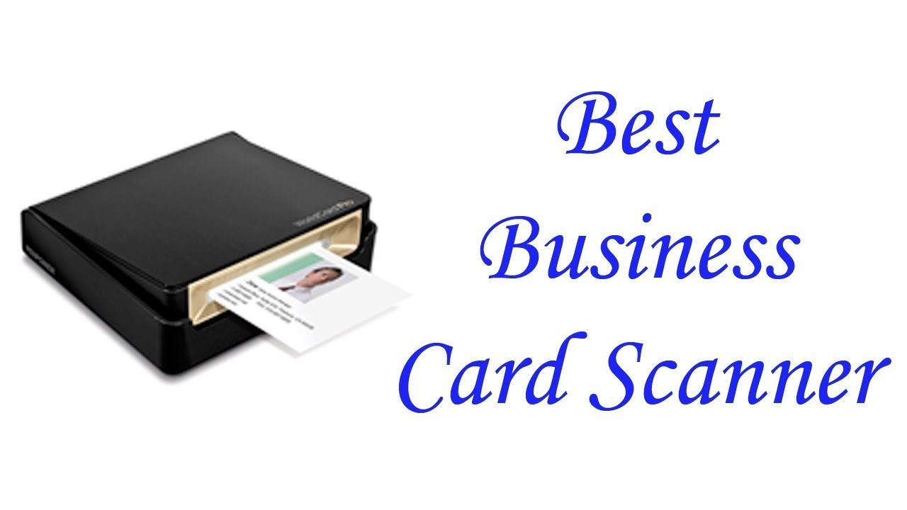 BEST BUSINESS CARD SCANNERS 2019 top 5 list Business