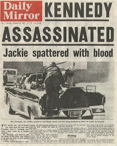 what newspapers looked like the day kennedy was shot kennedy