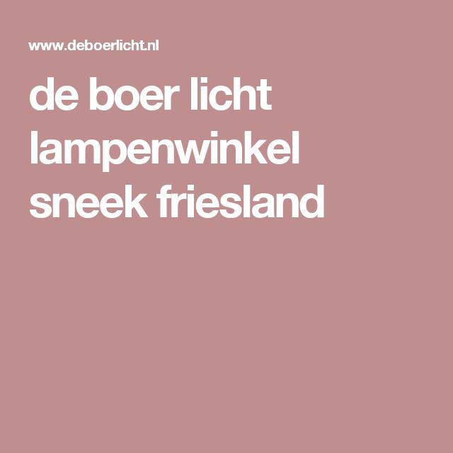 de boer licht lampenwinkel sneek friesland   verlichting   Pinterest
