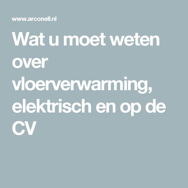 Wat u moet weten over vloerverwarming, elektrisch en op de CV