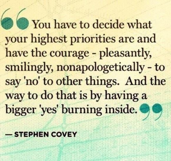Set your priorities and stick to them :-)
