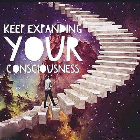 Keep Expanding Your Consciousnessbecause We Are Consciousness
