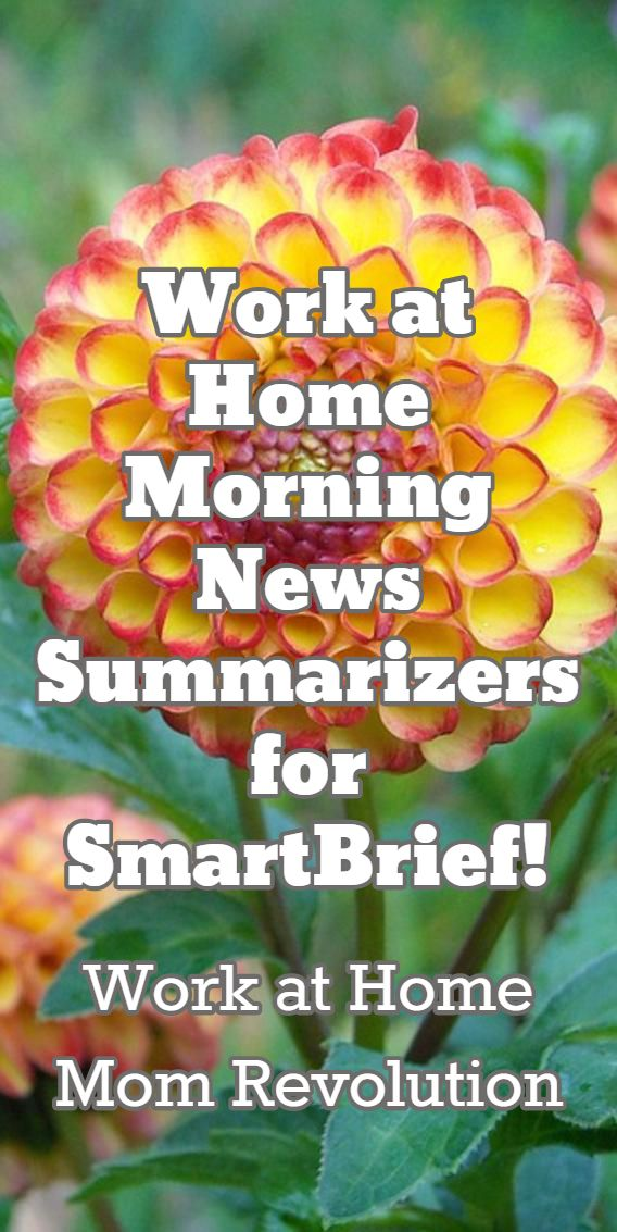 Work at Home Morning News Summarizers for SmartBrief! / Work at Home Mom Revolution