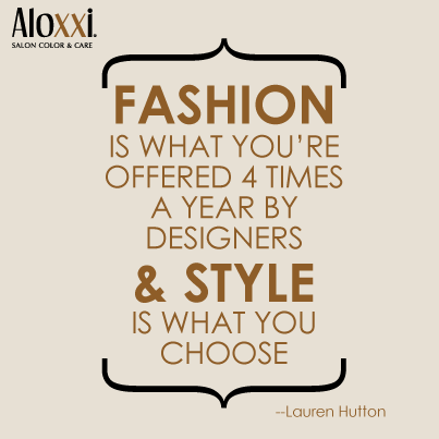 What Style Do You Choose Fashion Quote Lauren Hutton Lauren Hutton Color Care Fashion Quotes