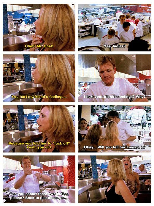 Gordon Ramsey says it like we all wish we could.