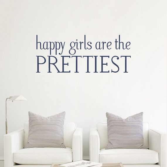 Wall decal vinyl sticker decals art decor design sign happy girl are the prettiest words gift