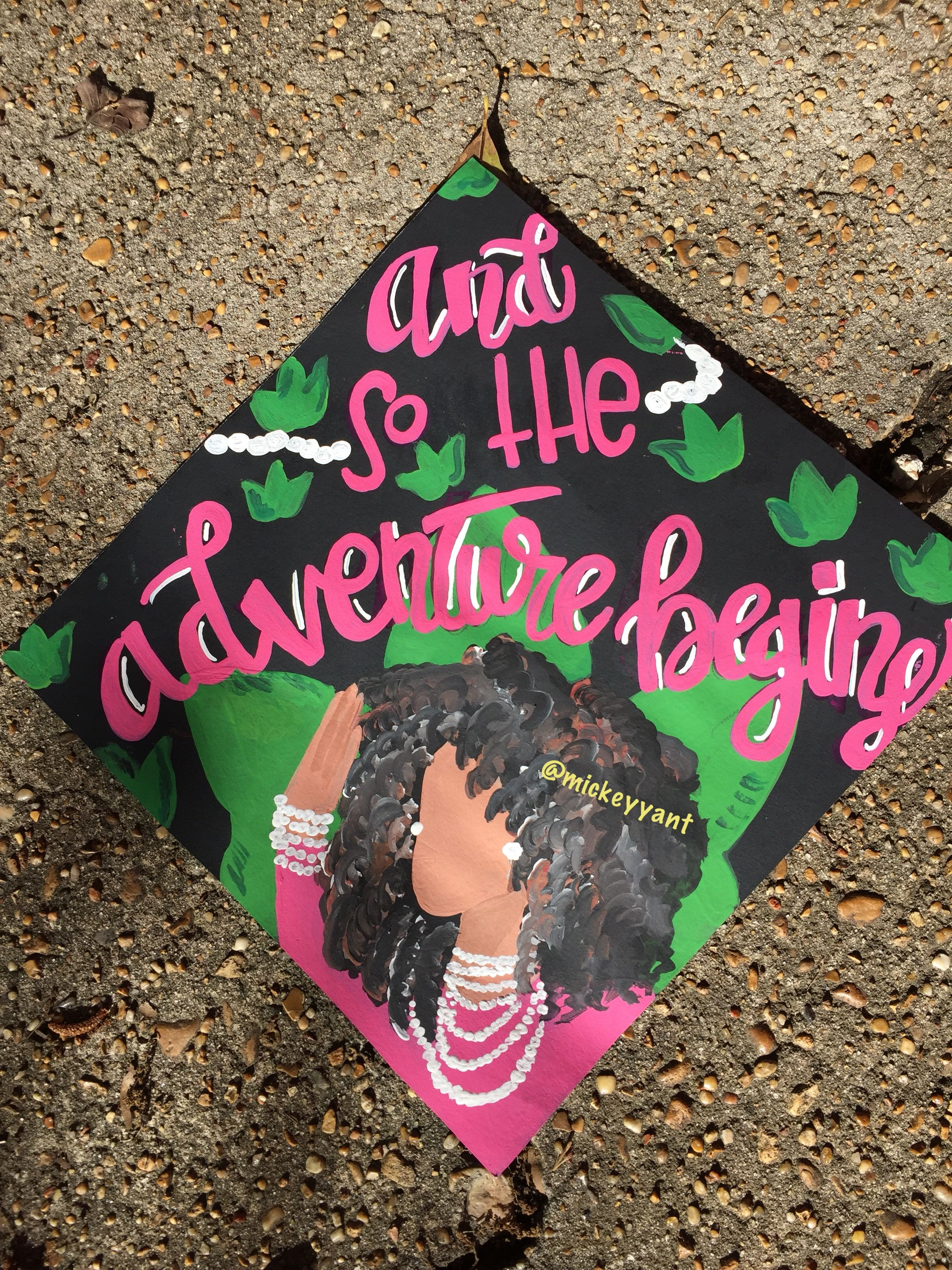 Alpha Kappa Alpha grad cap And so the adventure begins | Mickey Yant ...