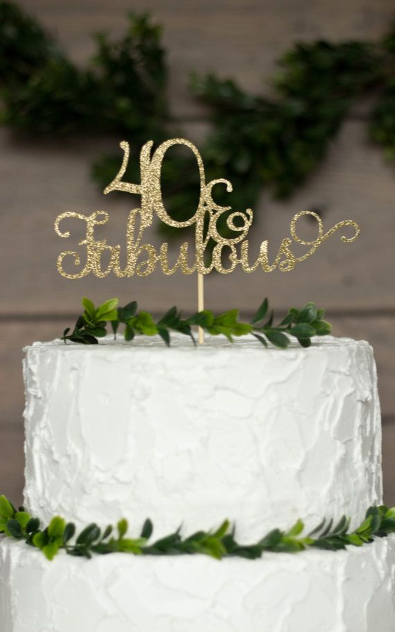 40 and fabulous cake topper 40th birthday cake topper glitter cake