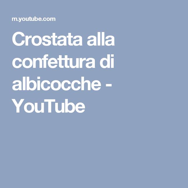 Crostata alla confettura di albicocche - YouTube